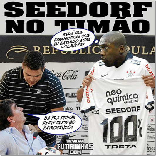 futirinhas-seedorf-no-corinthians-timao-ronaldo-andres-sanchez-ganso-montagem-tirinhas-de-futebol-humor-no-futebol